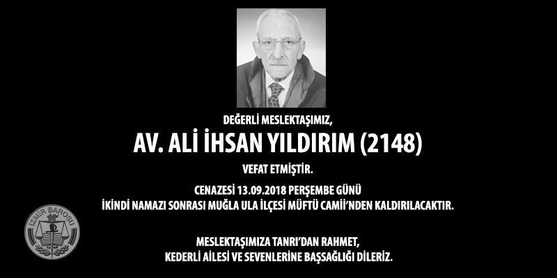 Değerli Meslektaşımız Av. Ali İhsan Yıldırım (2148) Vefat Etmiştir.