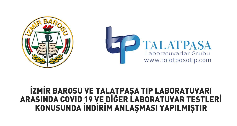 İzmir Barosu ve Talatpaşa Tıp Laboratuvarı Arasında Covid 19 ve Diğer Laboratuvar Testleri Konusunda İndirim Anlaşması Yapılmıştır