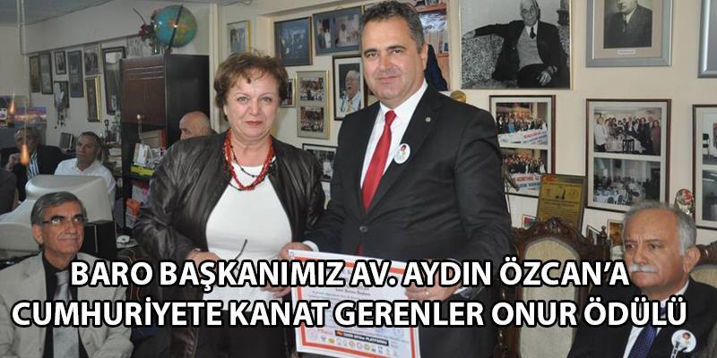 Baro Başkanımız Av. Aydın Özcan'a Cumhuriyet'e Kanat Gerenler Onur Ödülü