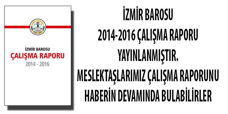 2014-2016 Çalışma Raporu Yayınlanmıştır