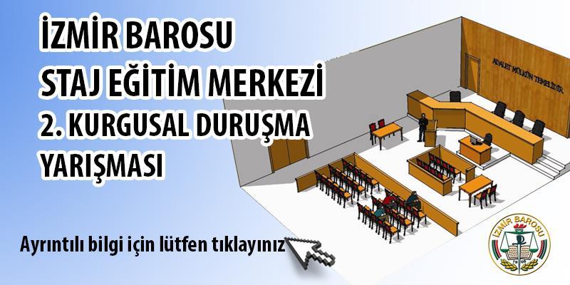 İzmir Barosu Staj Eğitim Merkezi 2. Kurgusal Duruşma Yarışması