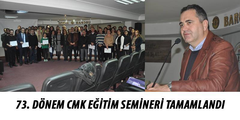 73. Dönem CMK Eğitim Semineri Tamamlandı