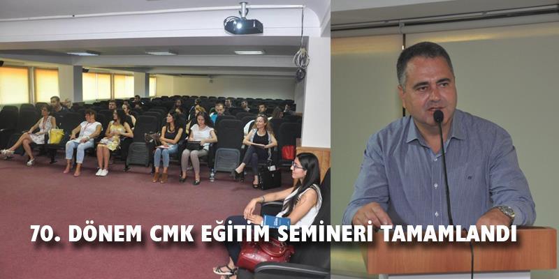 70. Dönem CMK Eğitim Semineri Tamamlandı