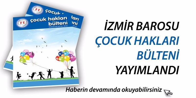 İzmir Barosu Çocuk Hakları Bülteni Yayımlandı