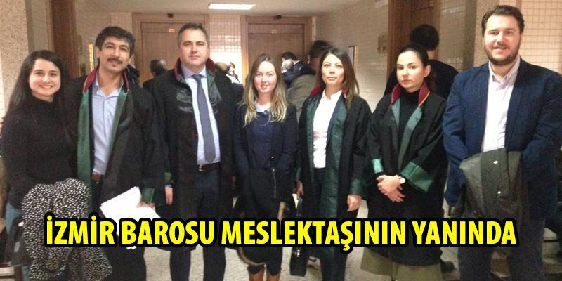 İzmir Barosu Meslektaşının Yanında