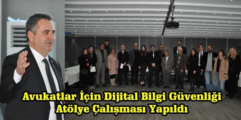 Avukatlar İçin Dijital Bilgi Güvenliği Atölye Çalışması Yapıldı