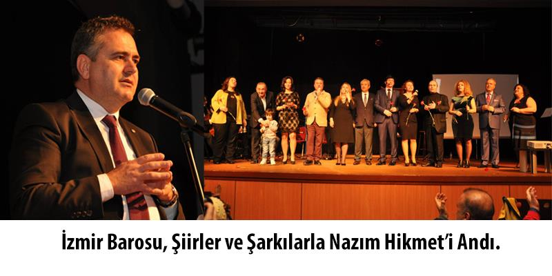 İzmir Barosu, Şiirler ve Şarkılarla Nazım Hikmet'i Andı.