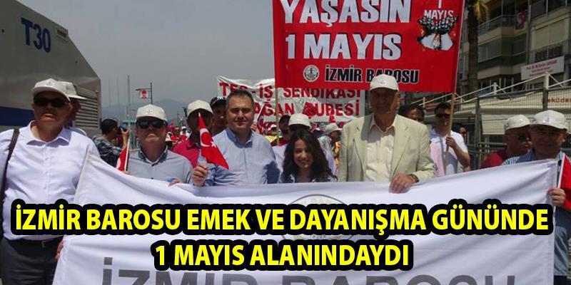 İzmir Barosu 1 Mayıs Alanındaydı