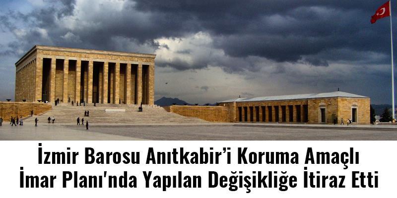 İzmir Barosu Anıtkabir'i Koruma Amaçlı İmar Planı