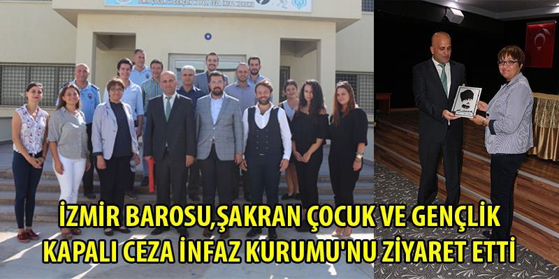 İzmir Barosu, Şakran Çocuk ve Gençlik Kapalı Ceza İnfaz Kurumu'nu Ziyaret Etti