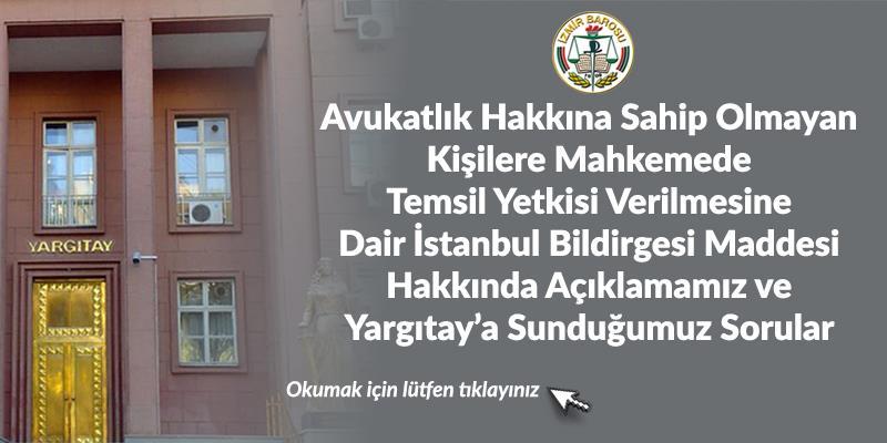 Avukatlık Hakkına Sahip Olmayan Kişilere Mahkemede Temsil Yetkisi Verilmesine Dair İstanbul Bildirgesi Maddesi Hakkında Açıklamamız ve Yargıtay