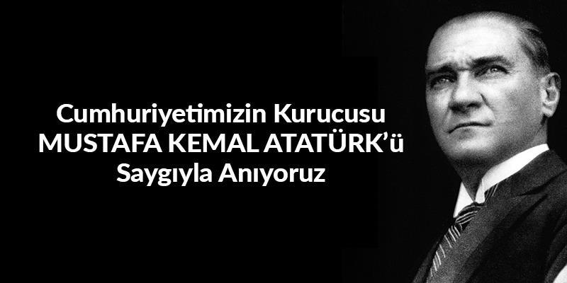 Cumhuriyetimizin Kurucusu Mustafa Kemal Atatürk