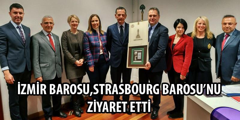 İzmir Barosu, Strasbourg Barosu'nu Ziyaret Etti