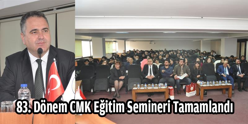 83. Dönem CMK Eğitim Semineri Tamamlandı
