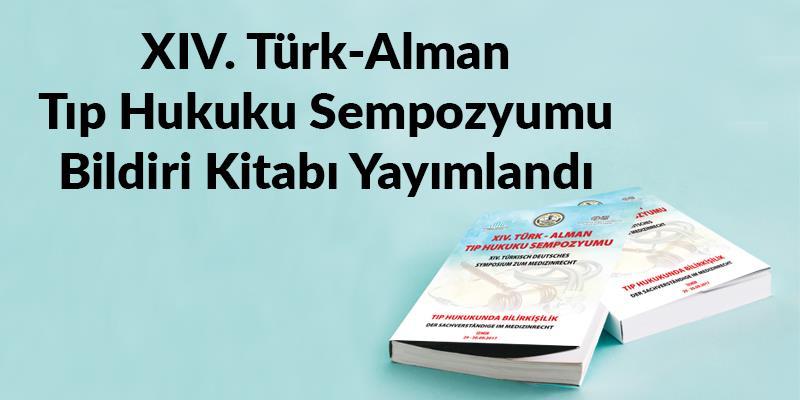 14. Türk Alman Tıp Hukuku Sempozyumu Kitabı Yayımlandı
