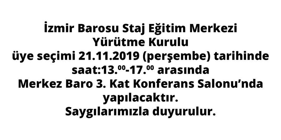 İzmir Barosu Staj Eğitim Merkezi Yürütme Kurulu Üye Seçimi