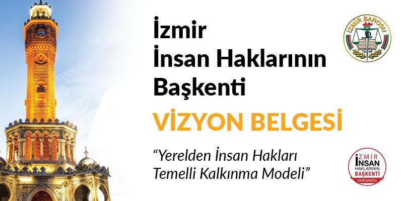 İzmir İnsan Haklarının Başkenti Vizyon Belgesi Açıklandı