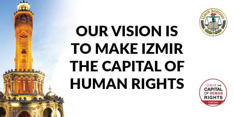 Our Vision Is To Make Izmir The Capital Of Human Rights