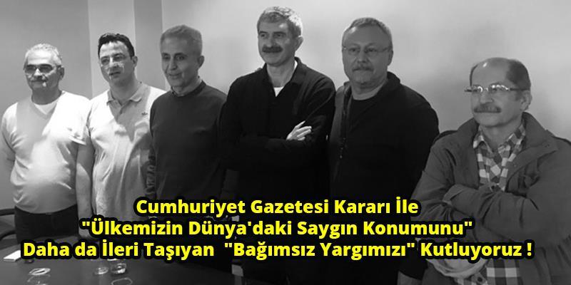 """Cumhuriyet Gazetesi Kararı İle """"Ülkemizin Dünya"""
