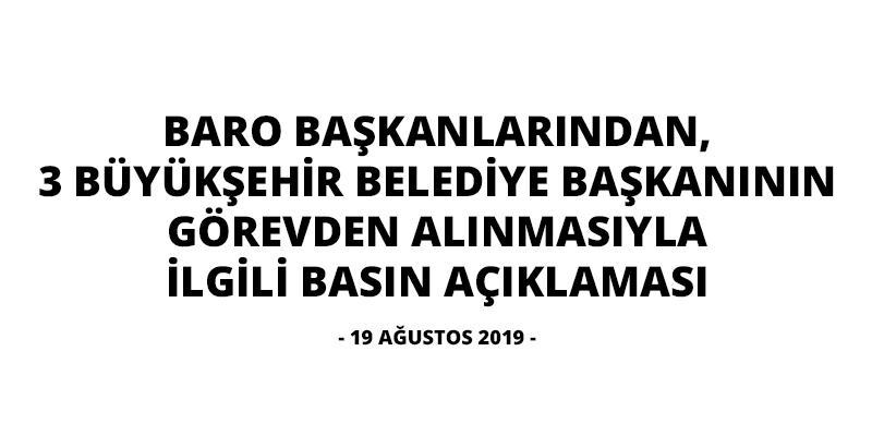 Baro Başkanlarından, 3 Büyükşehir Belediye Başkanının Görevden Alınmasıyla İlgili Basın Açıklaması