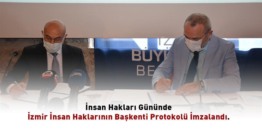 İnsan Hakları Gününde İzmir İnsan Haklarının Başkenti Protokolü İmzalandı