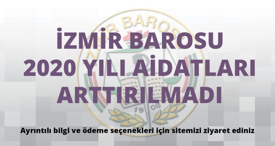 İzmir Barosu 2020 Yılı Aidatları Arttırılmadı