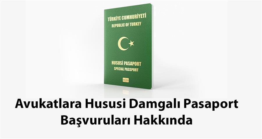 Avukatlara Hususi Damgalı Pasaport Başvuruları Hakkında