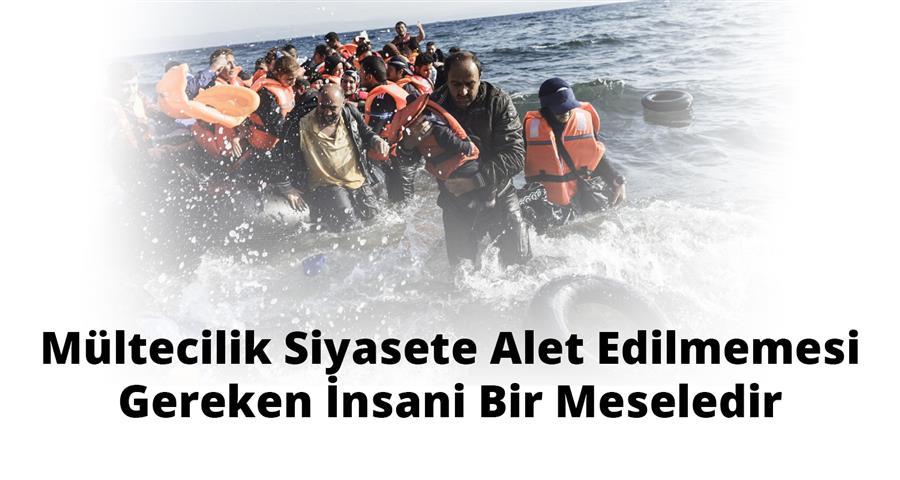 Mültecilik Siyasete Alet Edilmemesi Gereken İnsani Bir Meseledir
