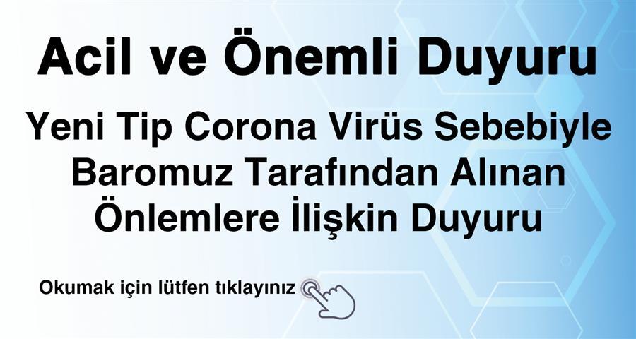 Yeni Tip Corona Virüs Sebebiyle Baromuz Tarafından Alınan Önlemlere İlişkin Duyuru