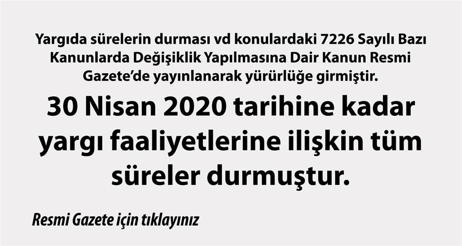 30 Nisan 2020 Tarihine Kadar Yargı Faaliyetlerine İlişkin Tüm Süreler Durmuştur