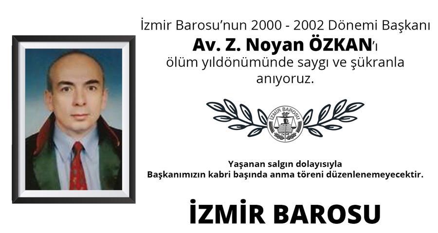 İzmir Barosu'nun Önceki Başkanlarından Av. Z. Noyan ÖZKAN'ı Ölüm Yıldönümünde Saygı Ve Şükranla Anıyoruz.