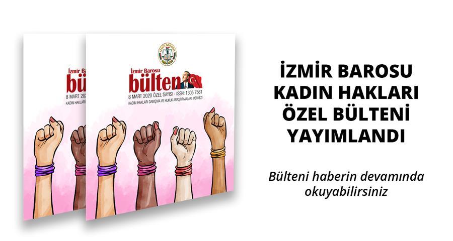 İzmir Barosu Kadın Hakları Özel Bülteni Yayımlandı