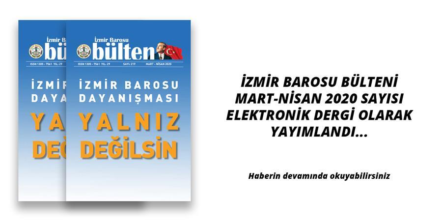 İzmir Barosu Bülteni Mart-Nisan 2020 Sayısı Yayımlandı