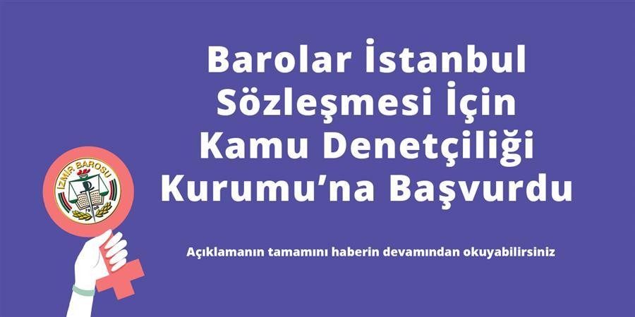 Barolar İstanbul Sözleşmesi İçin  Kamu Denetçiliği Kurumu'na Başvurdu