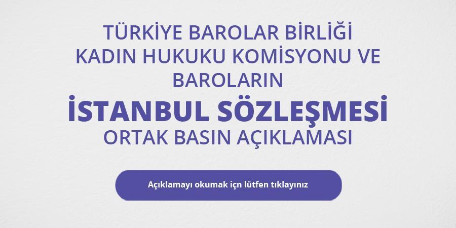 Türkiye Barolar Birliği Kadın Hukuku Komisyonu  ve Baroların İstanbul Sözleşmesi Hakkındaki Ortak Basın Açıklaması