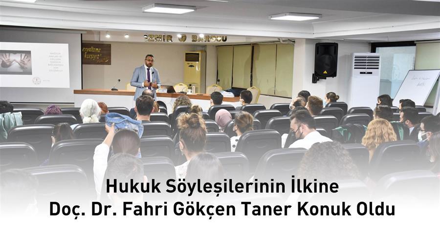 Hukuk Söyleşilerinin İlkine Doç. Dr. Fahri Gökçen Taner Konuk Oldu