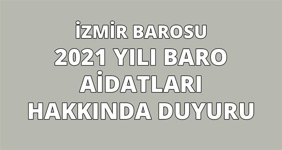 İzmir Barosu 2021 Yılı Aidatları Hakkında Duyuru