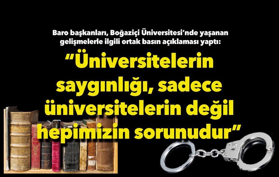 Baro Başkanlarından Ortak Açıklama: Üniversitelerin Saygınlığı, Sadece Üniversitelerin Değil Hepimizin Sorunudur.