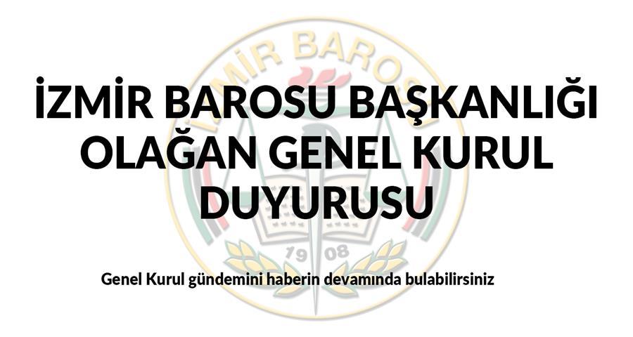 İzmir Barosu Başkanlığı Olağan Genel Kurul Duyurusu