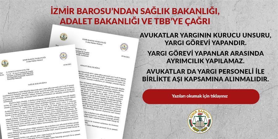İzmir Barosu'ndan Adalet Bakanlığı, Sağlık Bakanlığı ve Türkiye Barolar Birliği'ne Çağrı: