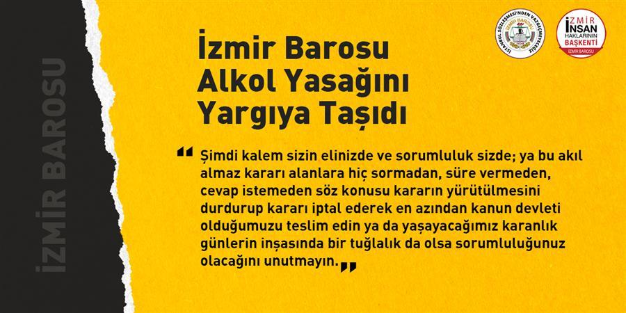 İzmir Barosu Alkol Yasağını Yargıya Taşıdı