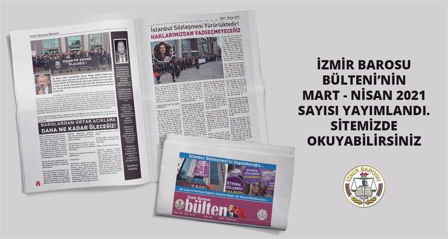 İzmir Barosu Bülteni Mart - Nisan 2021 Sayısı Yayımlandı