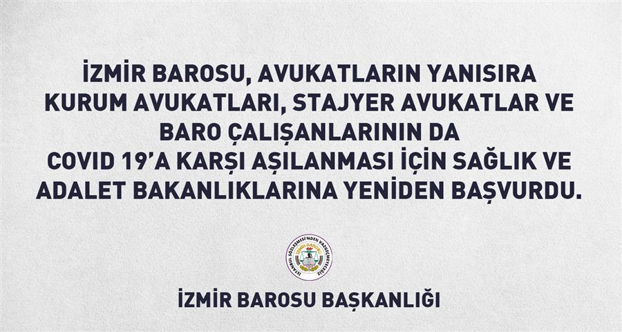 İzmir Barosu, Avukatların Yanısıra Kurum Avukatları, Stajyer Avukatlar ve Baro Çalışanlarının da Covid 19'a Karşı Aşılanması İçin Sağlık ve Adalet Bakanlıklarına Yeniden Başvurdu.