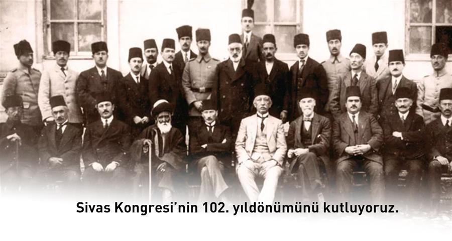 Sivas Kongresi'nin 102. Yıldönümünü Kutluyoruz